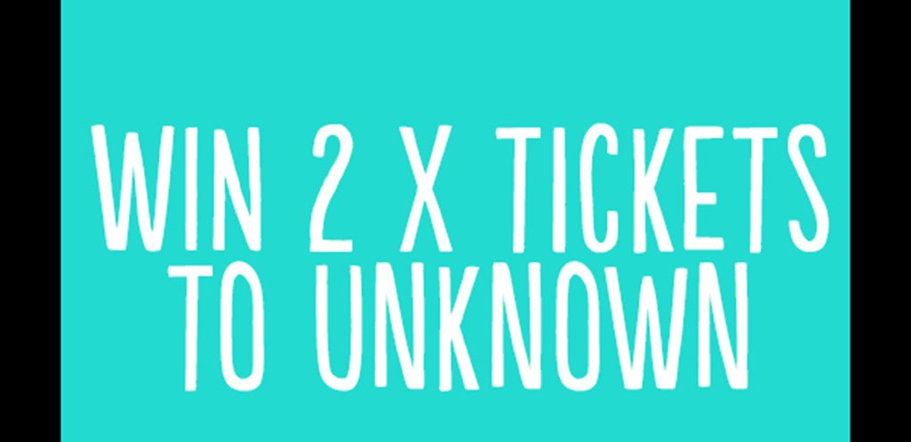 [Competition] Win 2 Tickets to Unknown Festival