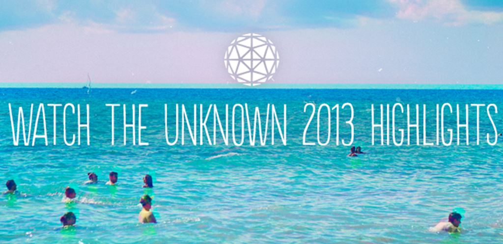 Watch The Unknown 2013 Highlights Video