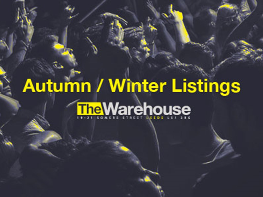 The Warehouse Leeds reveal autumn/winter lineups