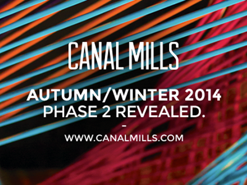 Canal Mills Autumn/Winter 2014 Phase 2 Lineups Revealed