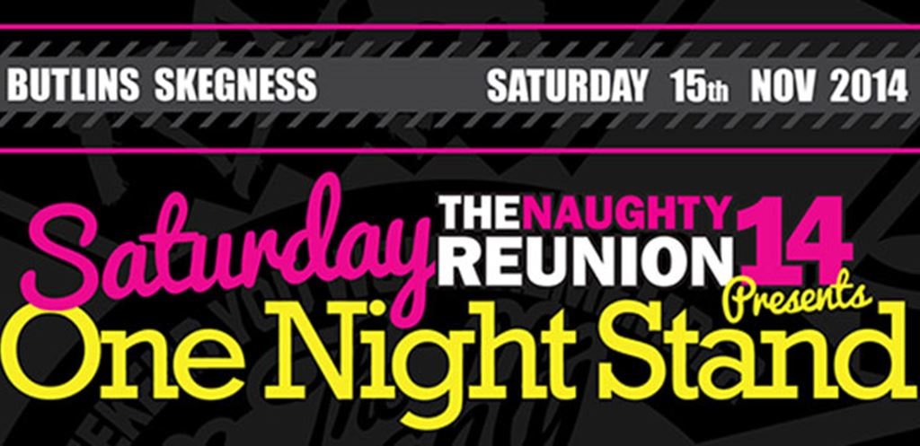 The Naughty Reunion presents One Night Stand - On Sale Now