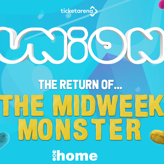 Union Tuesday's at Home - The Monster is back - Tuesday 20th July