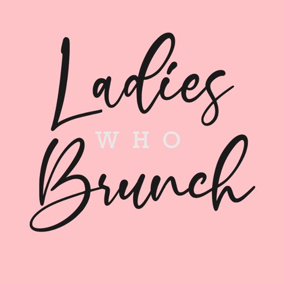 Ladies Who Brunch