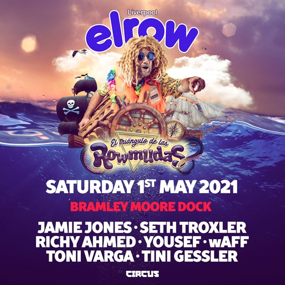 Circus Presents elrow Liverpool May 2021