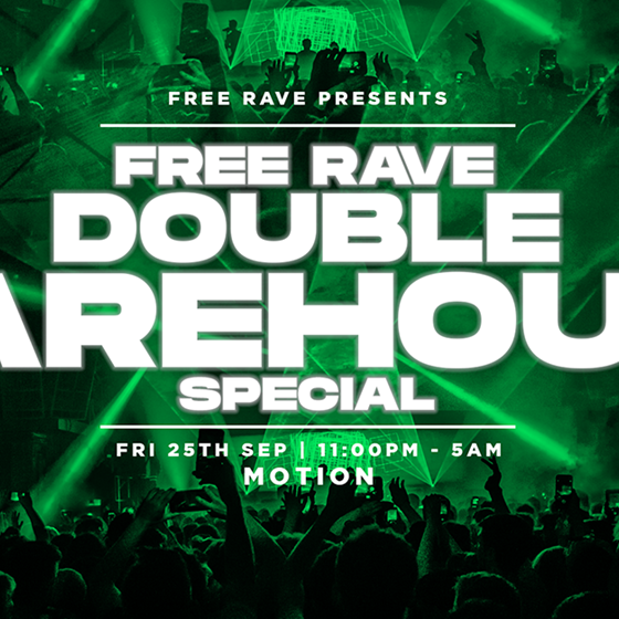 Free Rave - DOUBLE WAREHOUSE SPECIAL