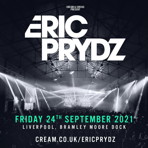 SECOND DATE ADDED Circus x Cream Presents Eric Prydz Liverpool Postponed