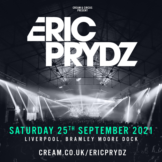 SOLD OUT Cream x Circus Presents Eric Prydz Liverpool Postponed